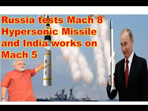 Russia examinations Mach 8 Hypersonic Missile as well as India deals with Mach 5 Missile