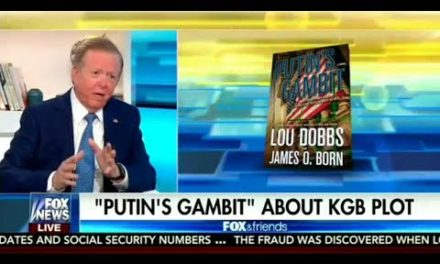 "Lou Dobbs Pens New International Thriller, ""Putin's Gambit"" About KGB Plot 