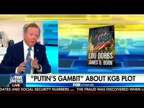 "Lou Dobbs Pens New International Thriller, ""Putin's Gambit"" About KGB Plot | Fox News"