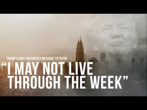 """Trump Sends Emergency Message To Putin: """"I May Not Live Through The Week"""""""