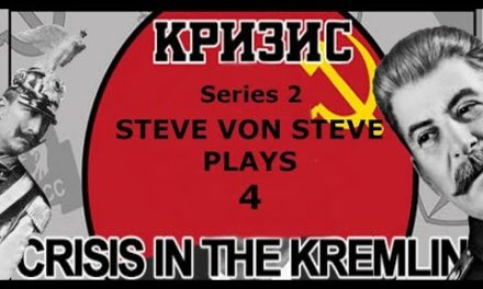 Crisis in the Kremlin – Crushing the West! – Ep 5