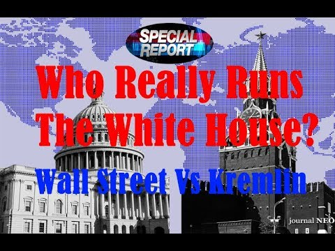 Wall Street Vs KremlinWhoReally Runs The White House?