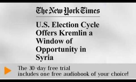 UNITED STATE Election Cycle Offers Kremlin a Window of Opportunity in Syria Audiobook