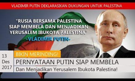 BIKIN MERINDING! PERNYATAAN PUTIN SIAP MEMBELA DAN MENJADIKAN YERUSALEM IBUKOTA PALESTINA!