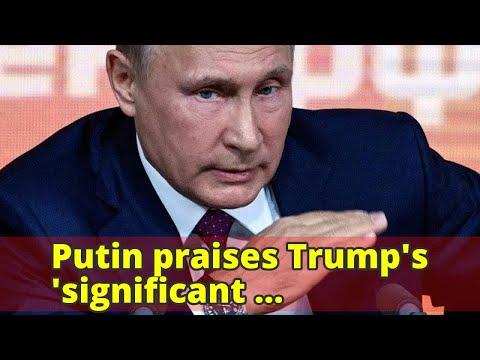 Putin commends Trump's 'substantial accomplishments'