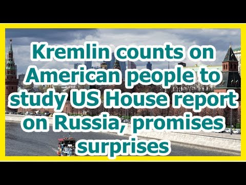 Today News – Kremlin trusts American individuals to research United States House record on Russia, guarantees surpris