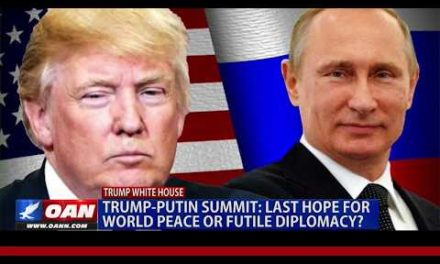 Trump-Putin Summit: Last Hope all for World Peace and/or Futile Diplomacy?