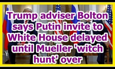 Today News – Trump admonisher Bolton says Putin acquire en route to White House not on time till Mueller Weird Sisters beat