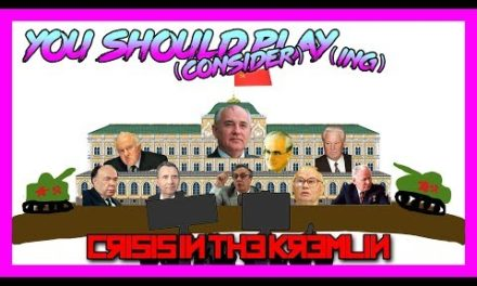 You Should (Consider) Play( ing) …Crisisin the Kremlin