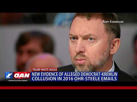 New Evidence of Alleged Democrat-KremlinCollusion in 2016 Ohr-SteeleEmails