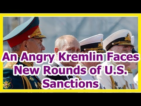 Today News – An Angry Kremlin Faces New Rounds of U.S. Sanctions