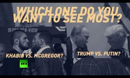 What would certainly you instead see: McGregor vs Khabib or Putin vs Trump?