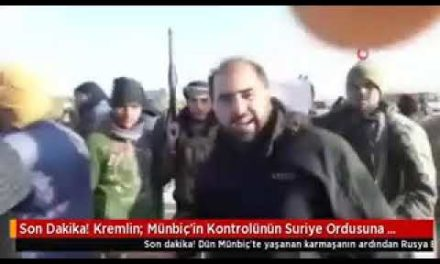 Son Dakika! Kremlin Münbiç' in Kontrol ünün Suriye Ordusuna Ge çtiğini Do ğruladık