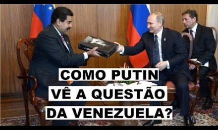 COMO PUTIN VÊ One QUESTÃO NA VENEZUELA?