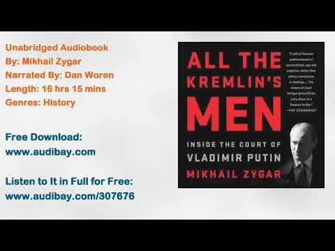 All the Kremlin's Men: Inside the Court of Vladimir Putin Audiobook by Mikhail Zygar