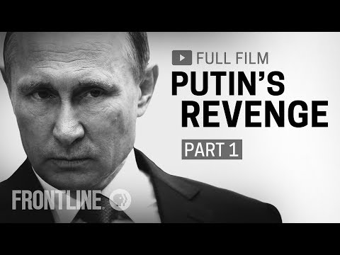 Putin ' s Revenge: Part One (complete movie)|FRONTLINE