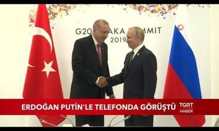Cumhurba şkanı Erdo ğan Putin ' le Telefonda Görüştü