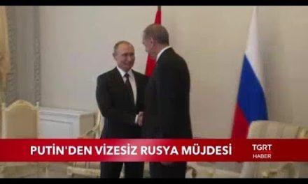Putin ' den Vizesiz Rusya Müjdesi