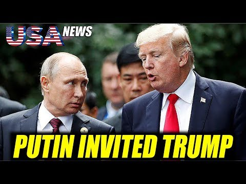 Trump is thinking about welcoming Putin to Russia