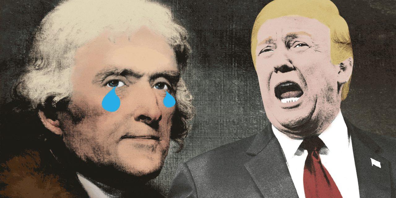 Thomas Jefferson BlastedDespotism Trumps Holding a Celebration ofIt