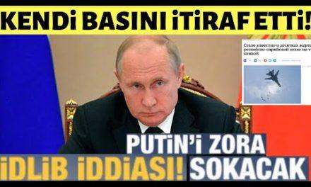 Rus Bas ınında Putin ' i Zora Sokacak İdlib İddiası!